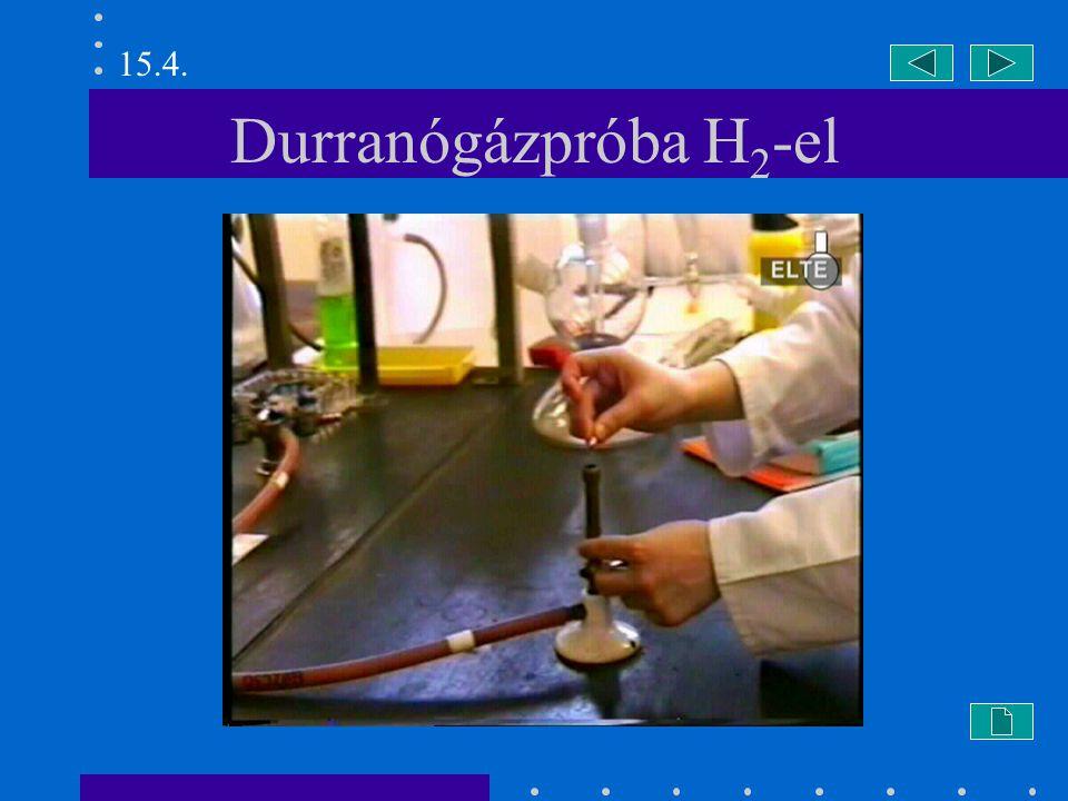 CaH 2 hidrolízise CaH 2 + 2 H 2 O = Ca(OH) 2 + 2 H 2 15.6.