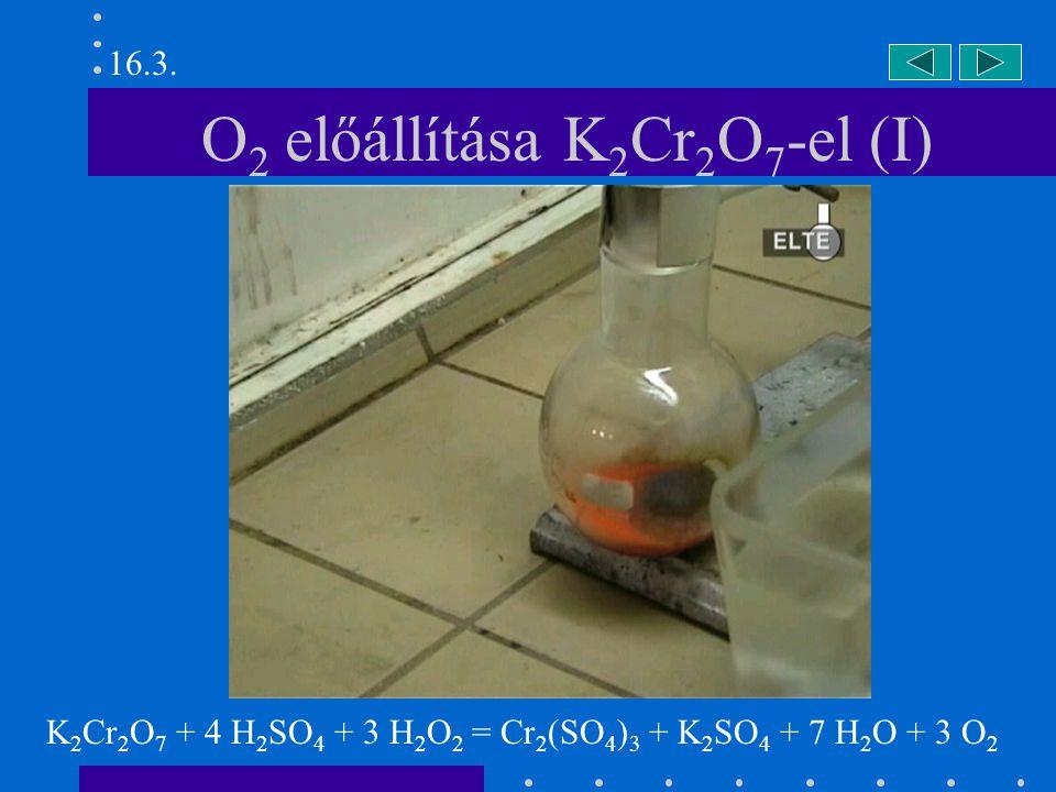 Oxigén és kén reakciója (II) 16.5. O 2 + S = SO 2