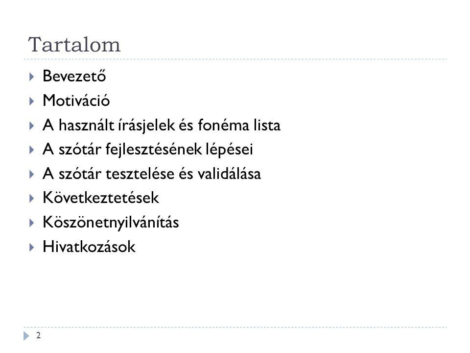 Bevezető 3  A dolgozat célja bemutatni egy új román nyelvű kiejtési szótár, a NaviRo fejlesztését.
