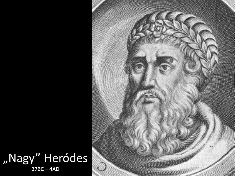 """Nagy"" Heródes 37BC – 4AD"