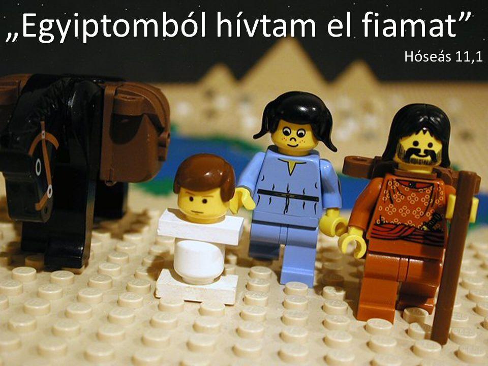 """""""Egyiptomból hívtam el fiamat"""" Hóseás 11,1"""