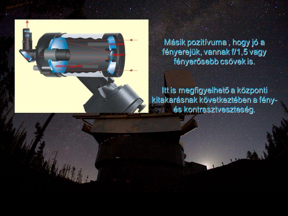 Másik pozitívuma, hogy jó a fényerejük, vannak f/1,5 vagy fényerősebb csövek is. Itt is megfigyelhető a központi kitakarásnak következtében a fény- és