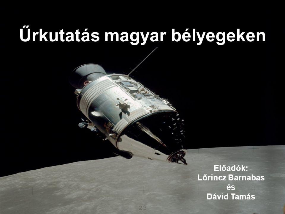 Űrkutatás magyar bélyegeken Előadók: Lőrincz Barnabas és Dávid Tamás