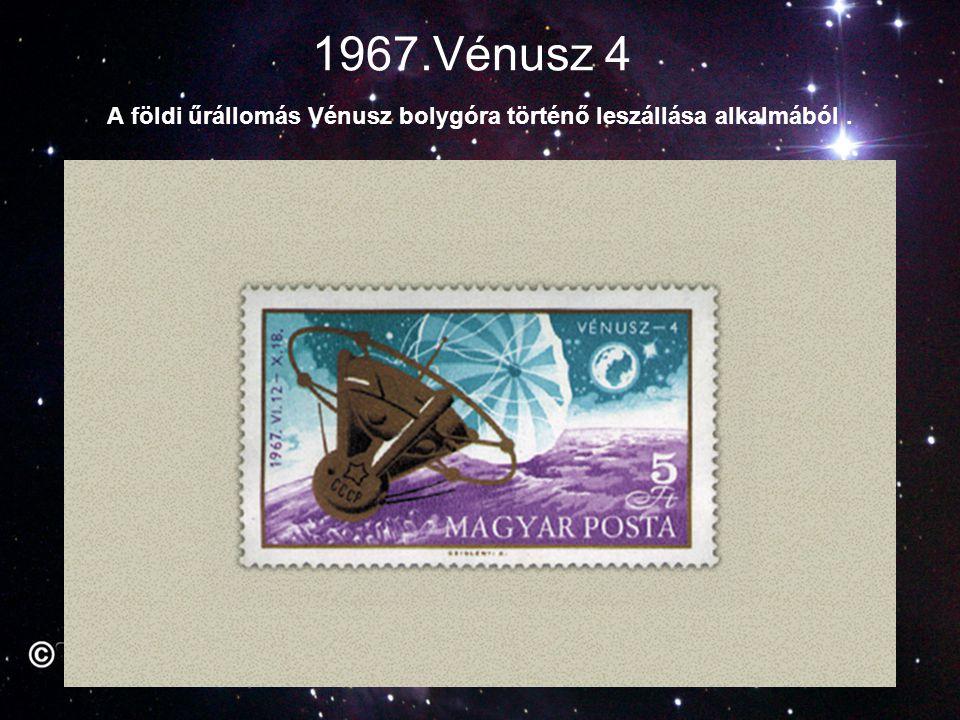 1967.Vénusz 4 A földi űrállomás Vénusz bolygóra történő leszállása alkalmából.