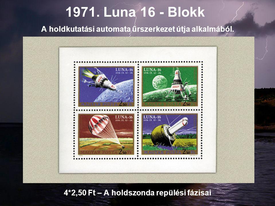 1971. Luna 16 - Blokk A holdkutatási automata űrszerkezet útja alkalmából. 4*2,50 Ft – A holdszonda repülési fázisai
