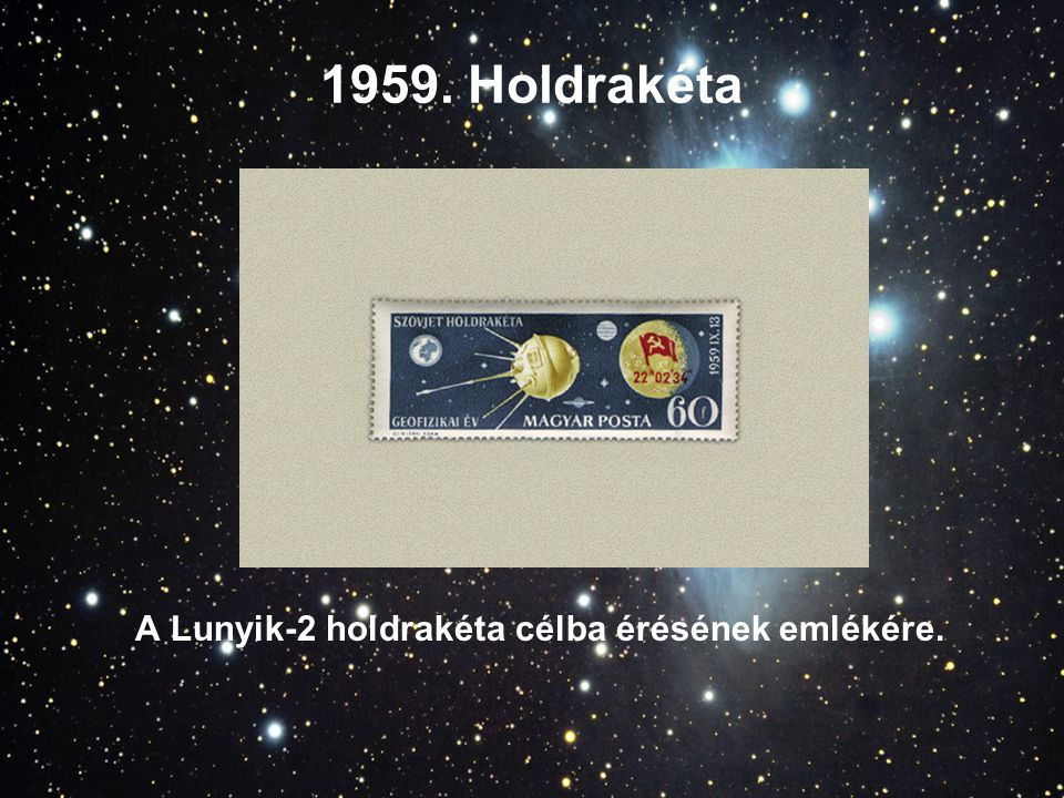 1961.Gagarin a világűrben 1 Ft – Vosztok- 1 rakéta 2 Ft – Földgömb, Vosztok- 1, Gagarin ( Jurij A.