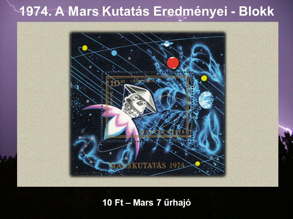 1974. A Mars Kutatás Eredményei - Blokk 10 Ft – Mars 7 űrhajó
