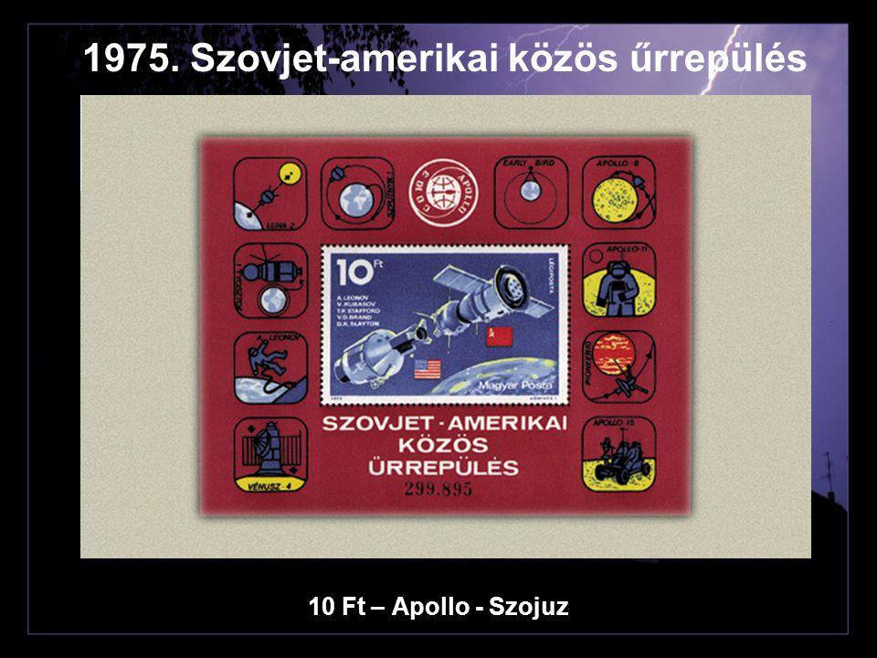 10 Ft – Apollo - Szojuz 1975. Szovjet-amerikai közös űrrepülés