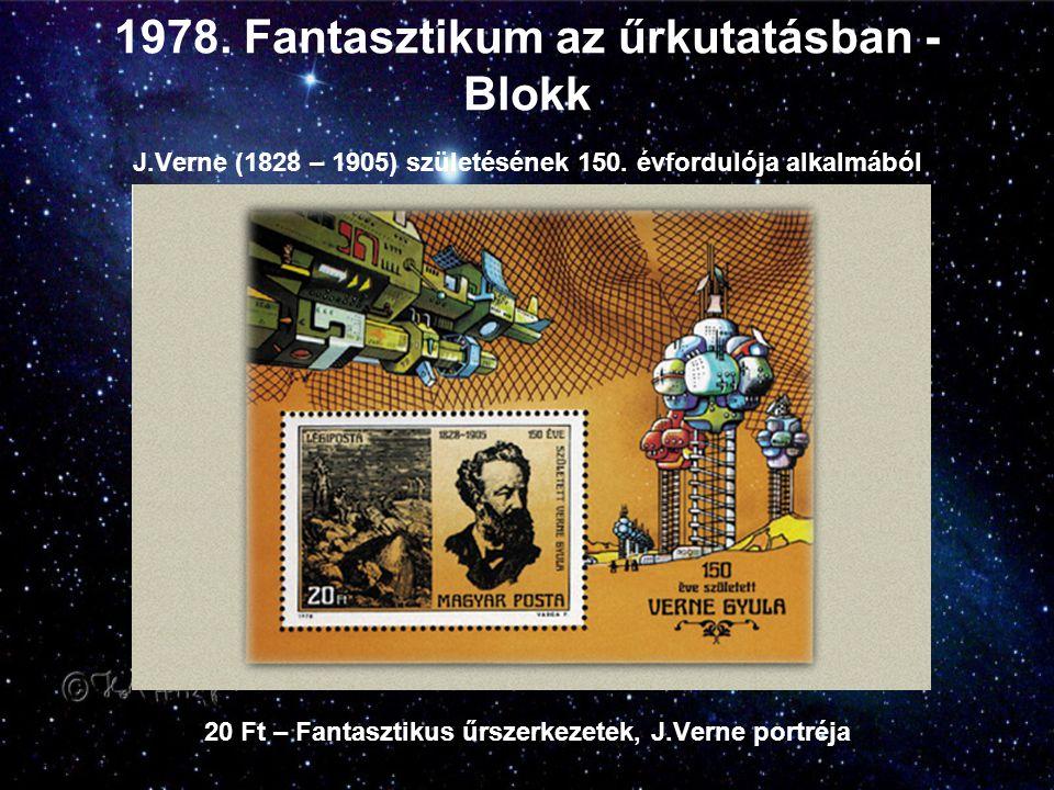 1978. Fantasztikum az űrkutatásban - Blokk J.Verne (1828 – 1905) születésének 150. évfordulója alkalmából 20 Ft – Fantasztikus űrszerkezetek, J.Verne