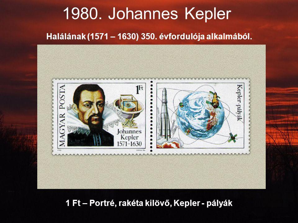 1980. Johannes Kepler Halálának (1571 – 1630) 350. évfordulója alkalmából. 1 Ft – Portré, rakéta kilövő, Kepler - pályák