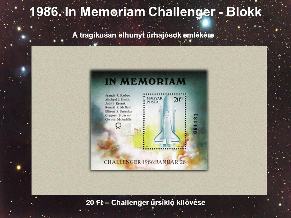1986. In Memoriam Challenger - Blokk A tragikusan elhunyt űrhajósok emlékére. 20 Ft – Challenger űrsíkló kilövése