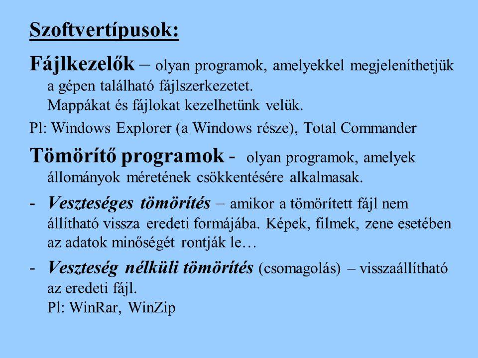 Szoftvertípusok: Fájlkezelők – olyan programok, amelyekkel megjeleníthetjük a gépen található fájlszerkezetet. Mappákat és fájlokat kezelhetünk velük.