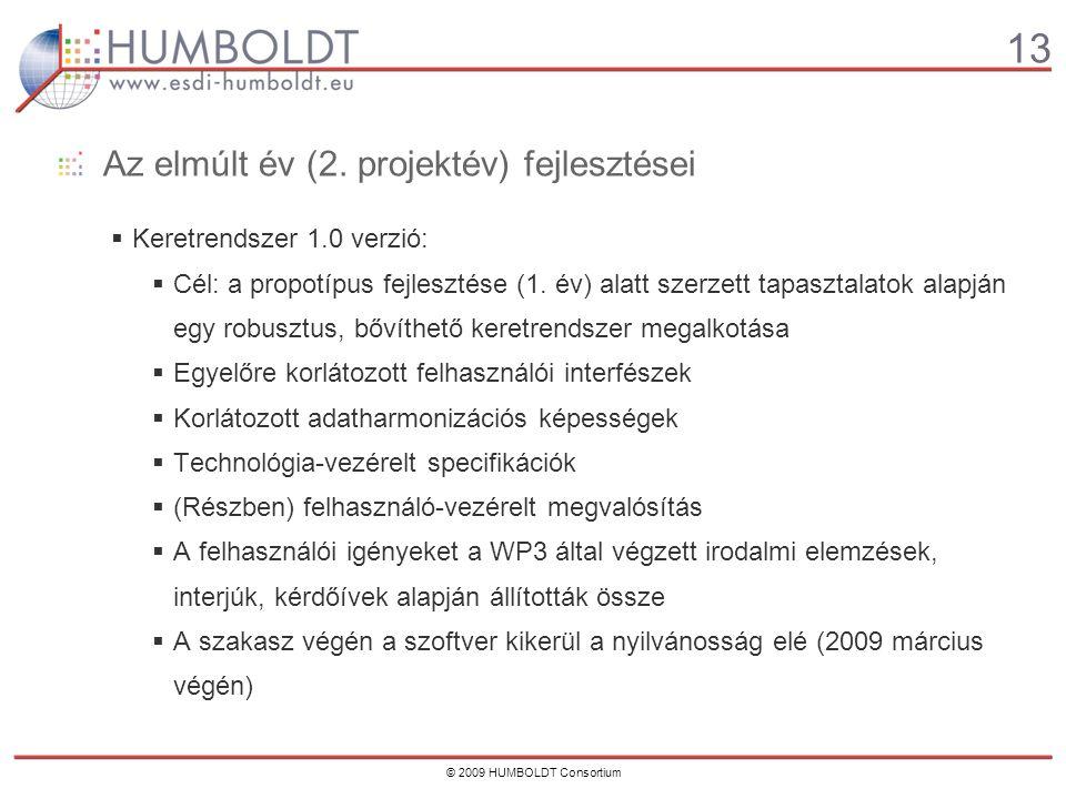 13 © 2009 HUMBOLDT Consortium Az elmúlt év (2.