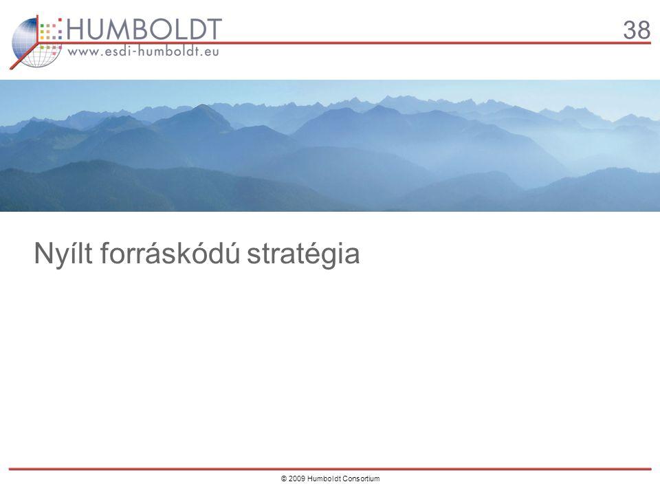 38 © 2009 Humboldt Consortium Nyílt forráskódú stratégia