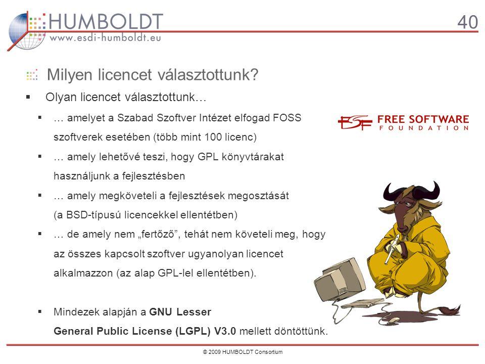40 © 2009 HUMBOLDT Consortium Milyen licencet választottunk.