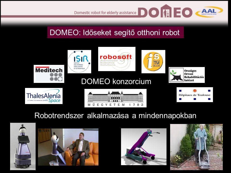 Robotrendszer alkalmazása a mindennapokban DOMEO: Időseket segítő otthoni robot DOMEO konzorcium