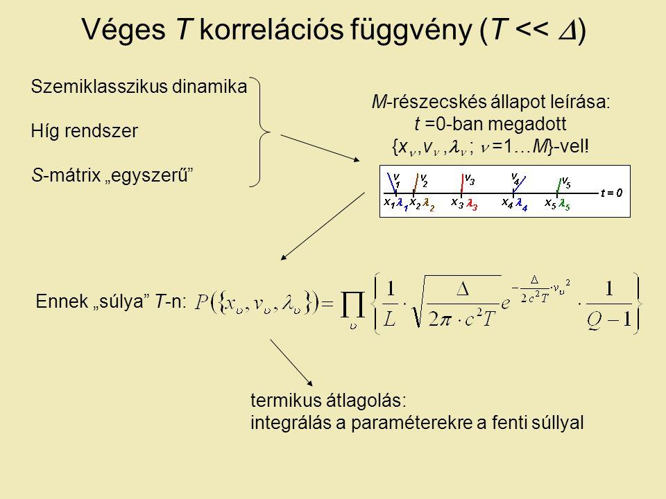 """Véges T korrelációs függvény (T <<  ) Probléma: - átlagoláskor figyelni kell a (-1) faktorokat - """"gyakran kapunk ortogonális állapotokat kivesz egy részecskét szemiklasszikus időfejlesztés előre betesz egy részecskét ill."""