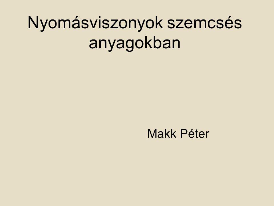 Makk Péter Nyomásviszonyok szemcsés anyagokban