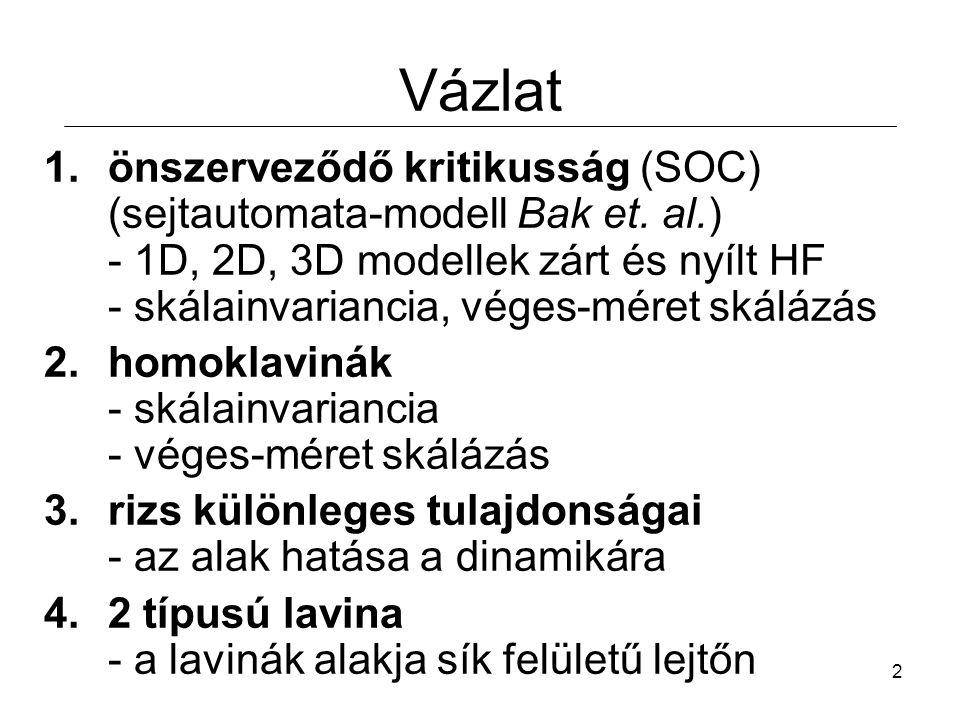 2 Vázlat 1.önszerveződő kritikusság (SOC) (sejtautomata-modell Bak et.