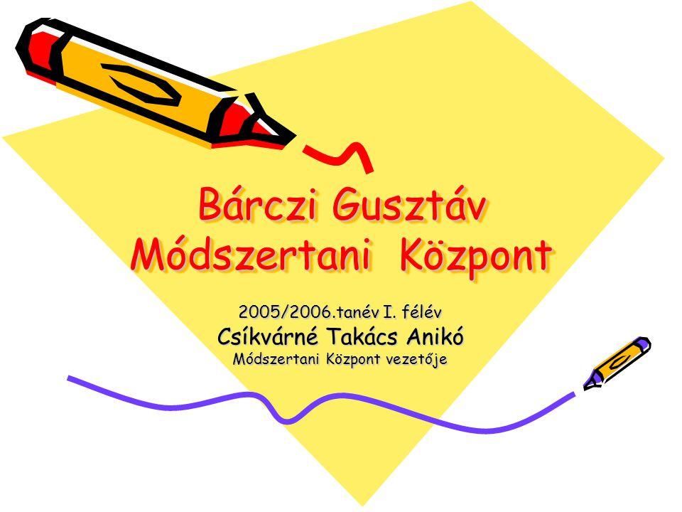 Bárczi Gusztáv Módszertani Központ 2005/2006.tanév I.