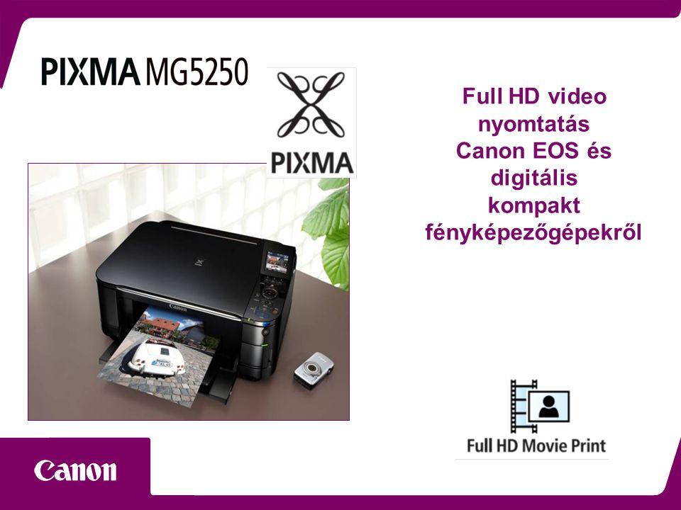 Full HD video nyomtatás Canon EOS és digitális kompakt fényképezőgépekről
