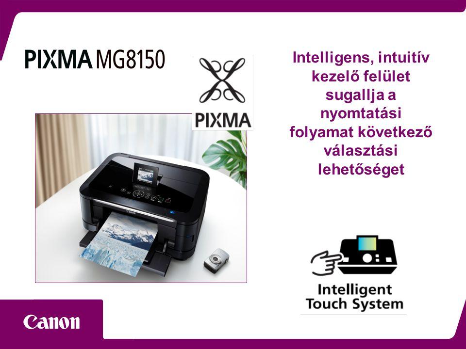 Intelligens, intuitív kezelő felület sugallja a nyomtatási folyamat következő választási lehetőséget