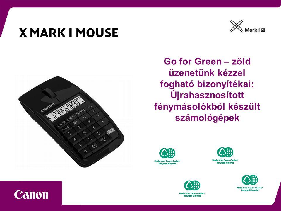 X MARK I MOUSE Go for Green – zöld üzenetünk kézzel fogható bizonyítékai: Újrahasznosított fénymásolókból készült számológépek