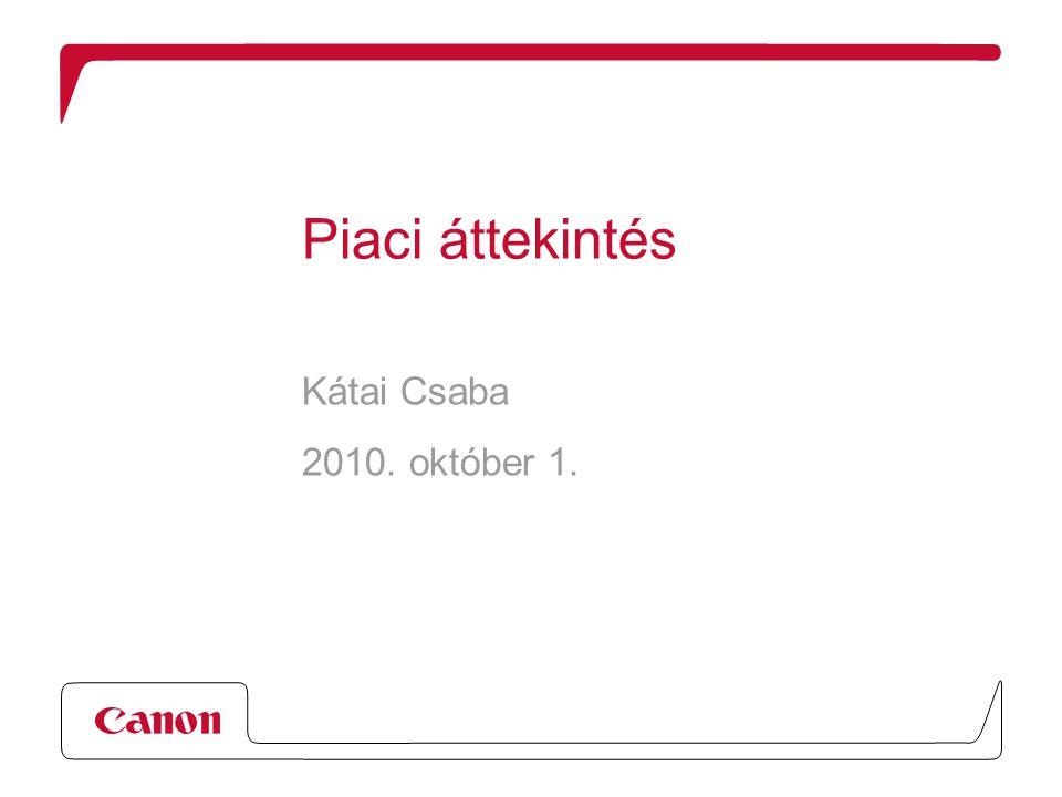 Piaci áttekintés Kátai Csaba 2010. október 1.