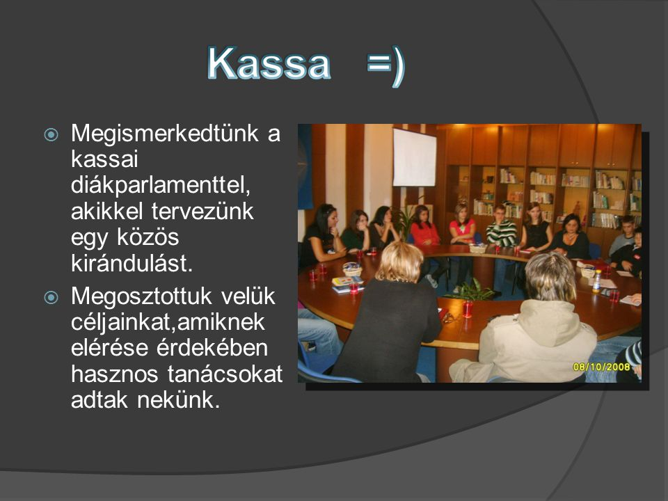  Megismerkedtünk a kassai diákparlamenttel, akikkel tervezünk egy közös kirándulást.