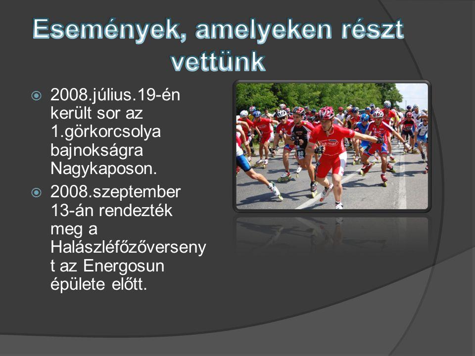  2008.július.19-én került sor az 1.görkorcsolya bajnokságra Nagykaposon.