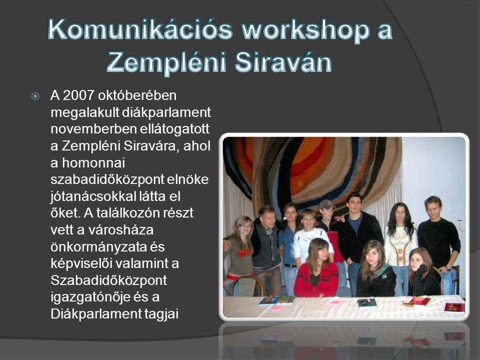  A 2007 októberében megalakult diákparlament novemberben ellátogatott a Zempléni Siravára, ahol a homonnai szabadidőközpont elnöke jótanácsokkal látta el őket.