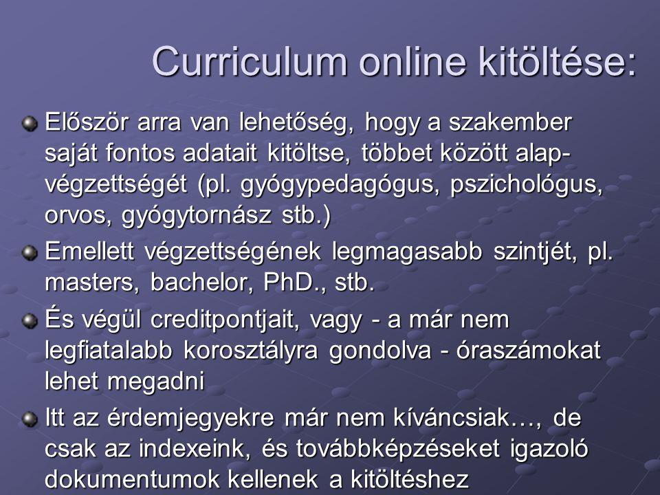 Curriculum online kitöltése: Először arra van lehetőség, hogy a szakember saját fontos adatait kitöltse, többet között alap- végzettségét (pl. gyógype