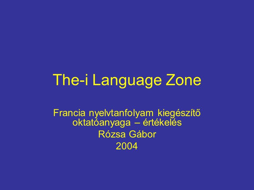 The-i Language Zone Francia nyelvtanfolyam kiegészítő oktatóanyaga – értékelés Rózsa Gábor 2004