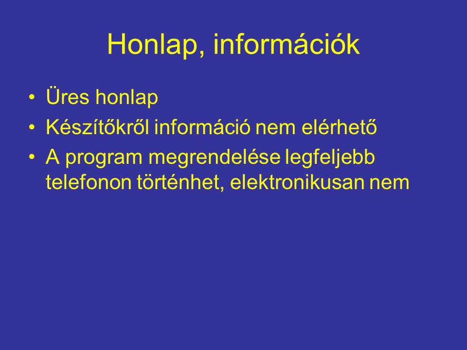 Honlap, információk Üres honlap Készítőkről információ nem elérhető A program megrendelése legfeljebb telefonon történhet, elektronikusan nem