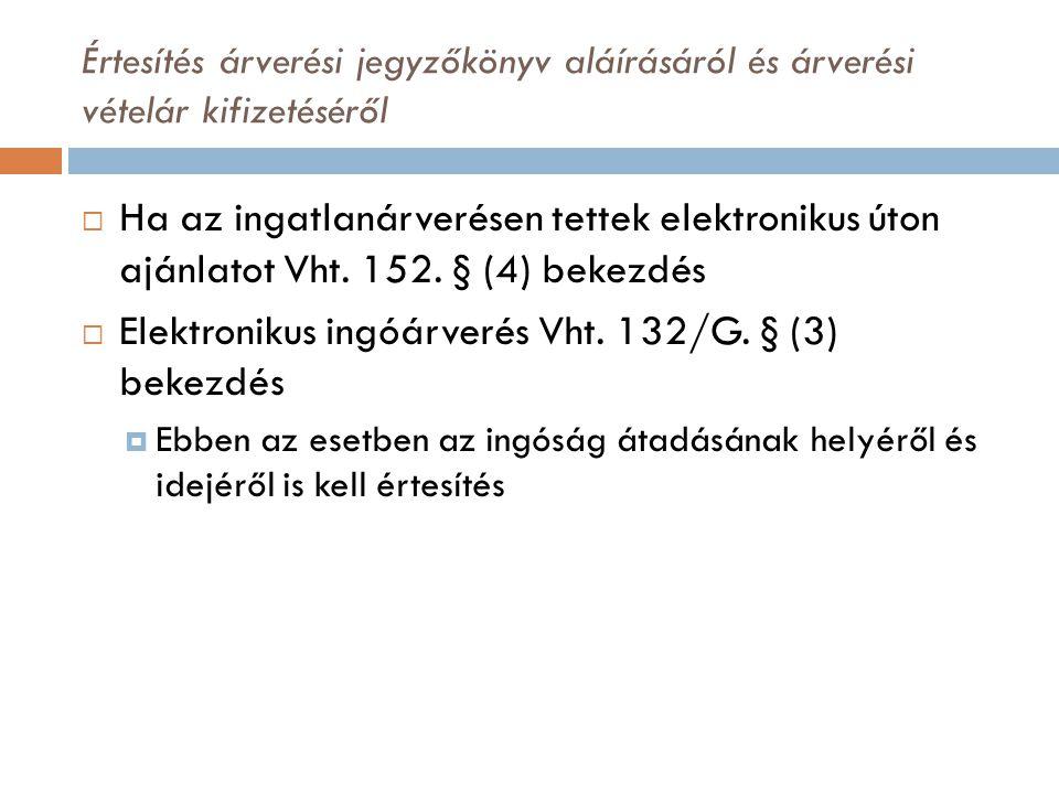 Értesítés árverési jegyzőkönyv aláírásáról és árverési vételár kifizetéséről  Ha az ingatlanárverésen tettek elektronikus úton ajánlatot Vht. 152. §