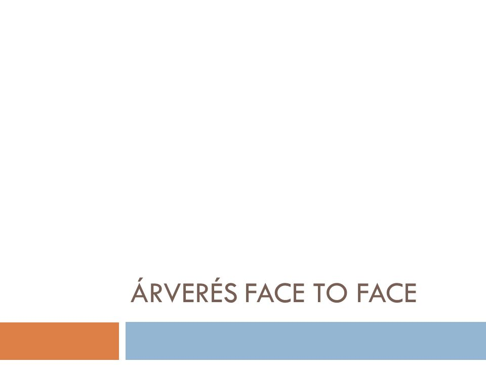 ÁRVERÉS FACE TO FACE