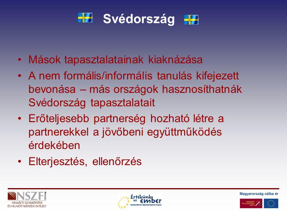 Svédország Mások tapasztalatainak kiaknázása A nem formális/informális tanulás kifejezett bevonása – más országok hasznosíthatnák Svédország tapasztal