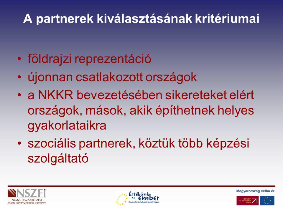 A partnerek kiválasztásának kritériumai földrajzi reprezentáció újonnan csatlakozott országok a NKKR bevezetésében sikereteket elért országok, mások,