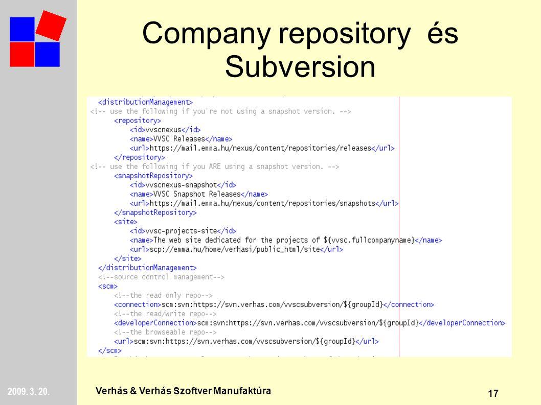 17 2009. 3. 20. Verhás & Verhás Szoftver Manufaktúra Company repository és Subversion