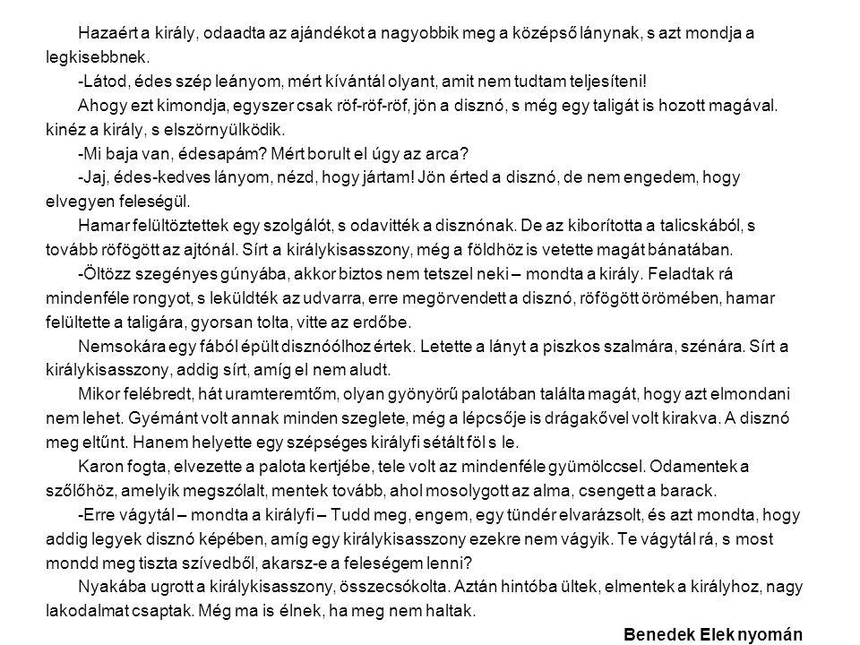 I.Villámkérdések 1. Kik a mese szereplői. 2. Hány fia volt a királynak.