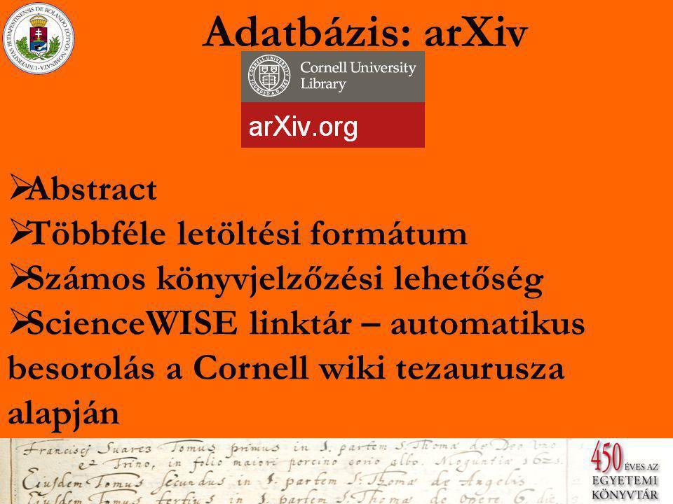 Adatbázis: arXiv  Abstract Abstract  Többféle letöltési formátum Többféle letöltési formátum  Számos könyvjelzőzési lehetőség Számos könyvjelzőzési lehetőség  ScienceWISE linktár – automatikus besorolás a Cornell wiki tezaurusza alapján ScienceWISE linktár – automatikus besorolás a Cornell wiki tezaurusza alapján