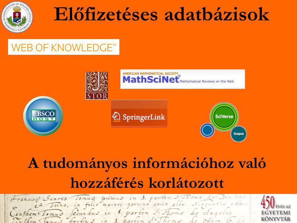 Előfizetéses adatbázisok A tudományos információhoz való hozzáférés korlátozott