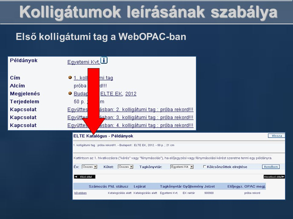 Kolligátumok leírásának szabálya Első kolligátumi tag a WebOPAC-ban