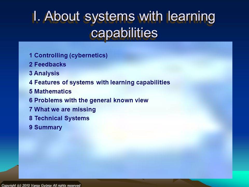 I. About systems with learning capabilities 1 Controlling (cybernetics) 2 Feedbacks 3 Analysis 4 Features of systems with learning capabilities 5 Math