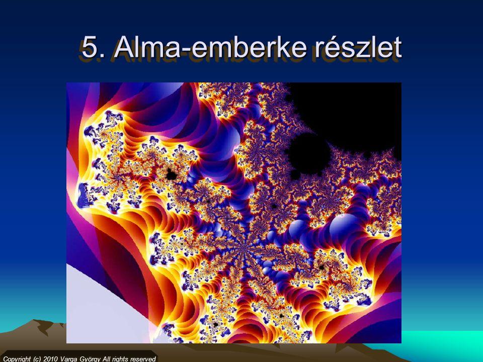 5. Alma-emberke részlet Copyright (c) 2010 Varga György All rights reserved