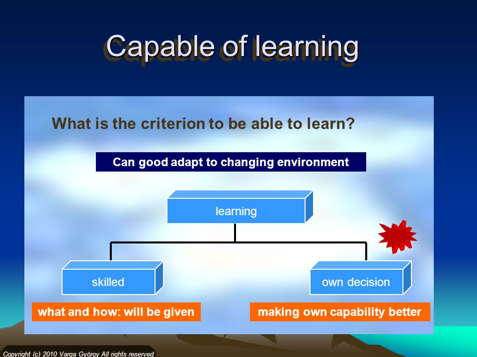 Capable of learning What is the criterion to be able to learn.