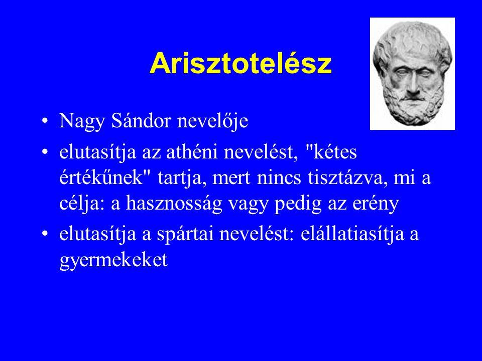 Arisztotelész Nagy Sándor nevelője elutasítja az athéni nevelést,
