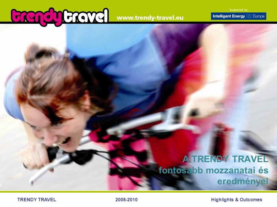 Highlights & OutcomesTRENDY TRAVEL2008-2010 A TRENDY TRAVEL fontosabb mozzanatai és eredményei