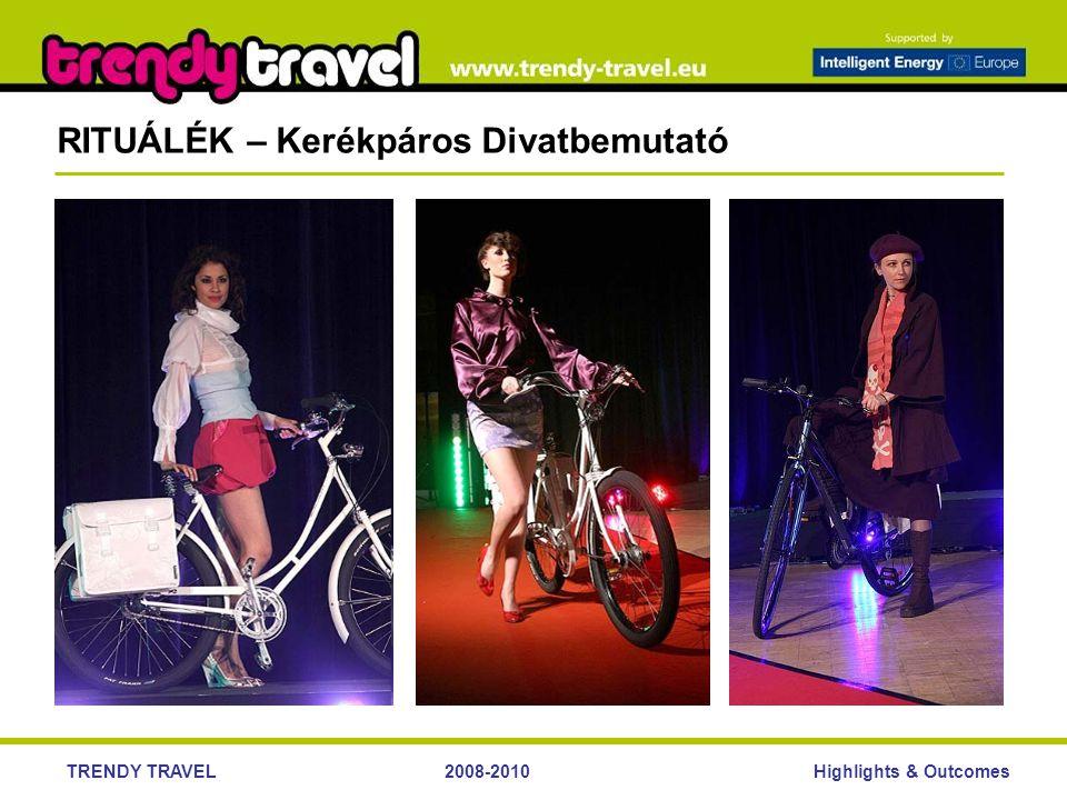 Highlights & OutcomesTRENDY TRAVEL2008-2010 RITUÁLÉK – Kerékpáros Divatbemutató