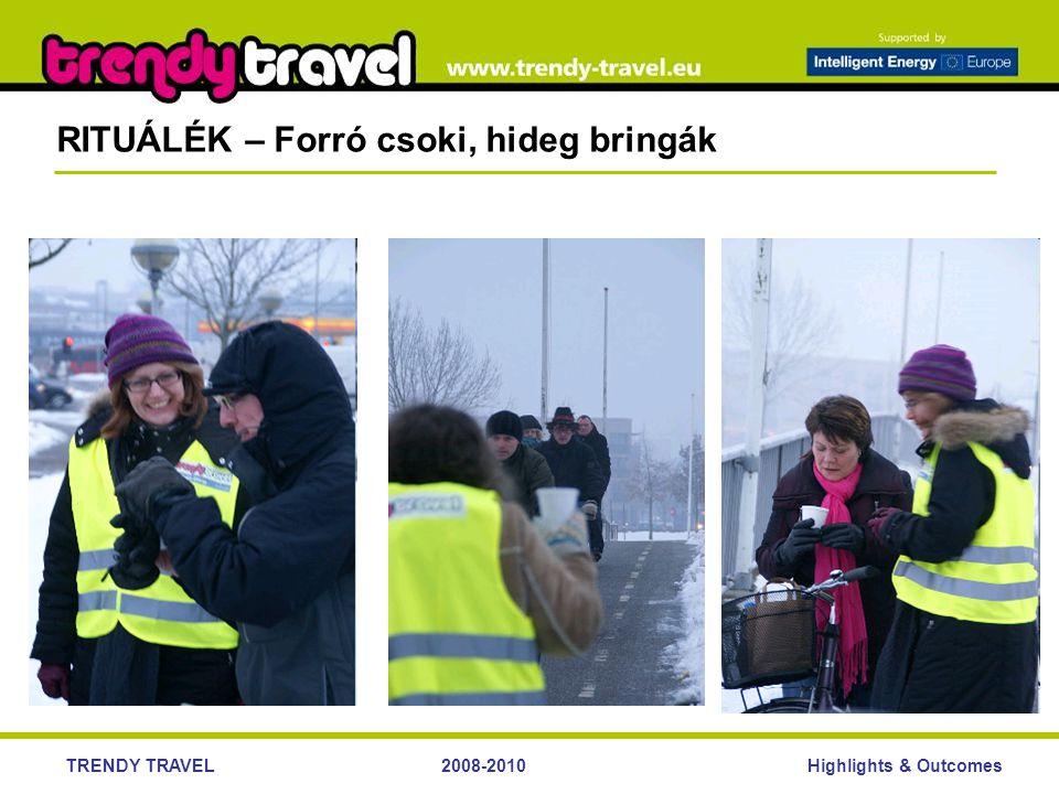 Highlights & OutcomesTRENDY TRAVEL2008-2010 RITUÁLÉK – Forró csoki, hideg bringák